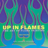 Up in Flames: The Art of Flame Painting артикул 10836d.