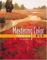 Mastering Color: The Essentials Of Color Illustrated With Oils артикул 10860d.