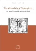 The Melancholy of Masterpieces: Old Masters Paintings in America, 1900-1914 артикул 11008d.