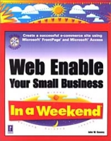 Web Enable Your Small Business In a Weekend артикул 10805d.