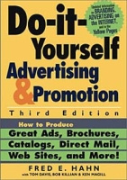 Do It Yourself Advertising and Promotion: How to Produce Great Ads, Brochures, Catalogs, Direct Mail, Web Sites, and More! артикул 10817d.