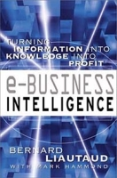 e-Business Intelligence: Turning Information into Knowledge into Profit артикул 10830d.