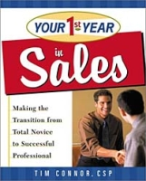 Your First Year in Sales: Making the Transition from Total Novice to Successful Professional артикул 10845d.