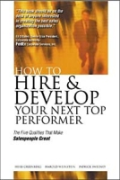 How to Hire and Develop Your Next Top Performer: The Five Qualities That Make Salespeople Great артикул 10864d.