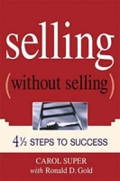 Selling (Without Selling): 4 1/2 Steps to Success артикул 10893d.