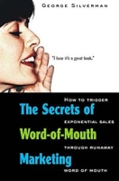The Secrets of Word-of-Mouth Marketing: How to Trigger Exponential Sales Through Runaway Word of Mouth артикул 10896d.