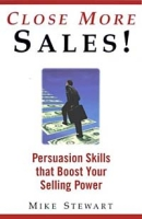 Close More Sales!: Persuasion Skills That Boost Your Selling Power артикул 10902d.
