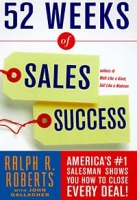 52 Weeks of Sales Success : America's #1 Salesman Shows You How To Close Every Deal! артикул 10914d.
