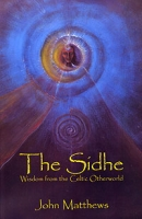 The Sidhe: Wisdom from the Celtic Otherworld артикул 10859d.